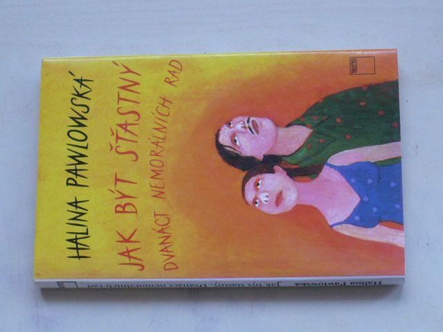 Pawlowská - Jak být šťastný - Dvanáct nemorálních rad (1996)