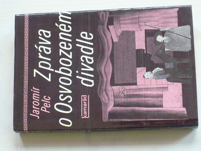Pelc - Zpráva o Osvobozeném divadle (1982)