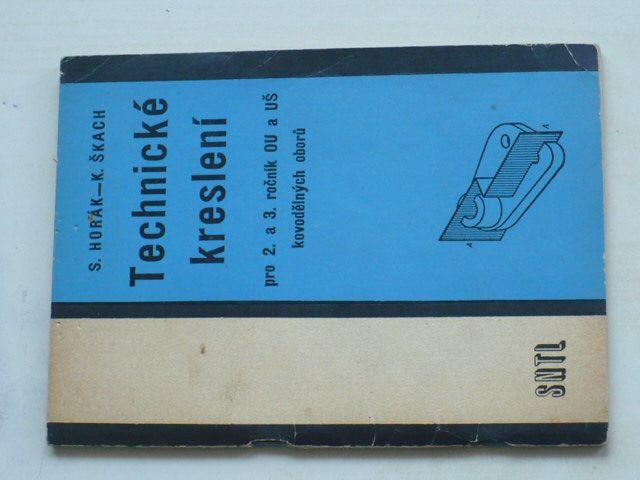 Horák, Škach - Technické kreslení pro 2. a 3. ročník OU a UŠ kovodělných oborů (1968)