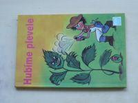 Kohout, Mentberger - Hubíme plevele (1992)