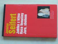 Seifert - Jablko z klína, Ruce Venušiny, jaro, sbohem (2002)