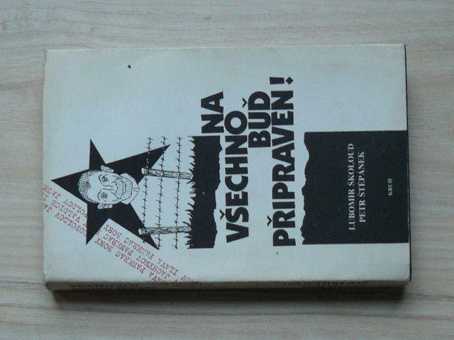 Školoud, Štěpánek - Na všechno buď připraven! (1992) Komunistické lágry v Československu