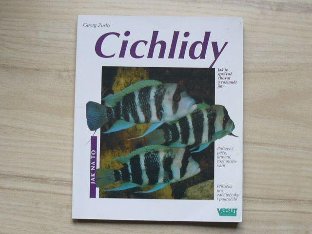 Zurlo - Cichlidy - jak je správně chovat a rozumět jim (2003)
