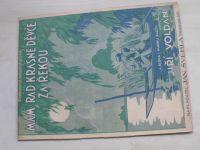 Voldán - Mám rád krásné děvče za řekou (1930) Překrásná milostná píseň