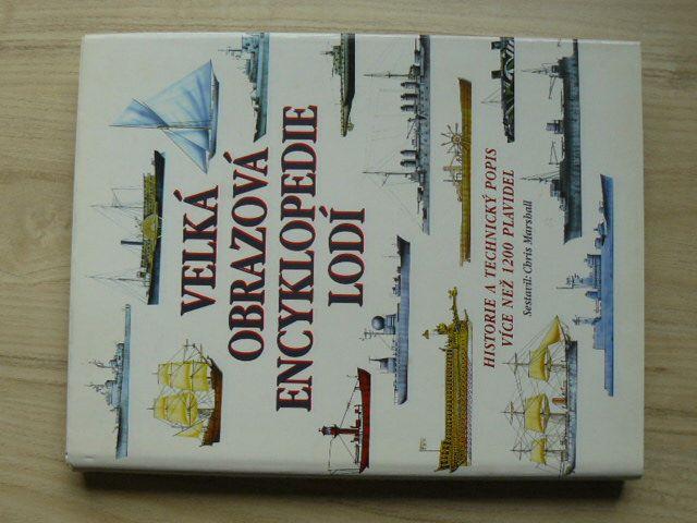 Marshall - Velká obrazová encyklopedie lodí - Historie a popis více než 1200 plavidel (1996)