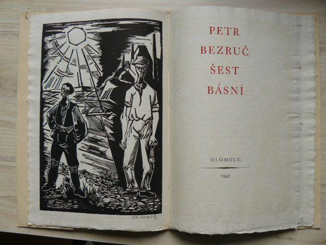 Petr Bezruč - Šest básní (Olomouc 1947) 9/800, dřevoryty St. Menšík, podpisy