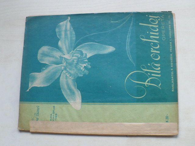 Bílá Orchidej - Opereta (1943) hudba: Jara Beneš, texty: Mírovský, Špilar, Tobis