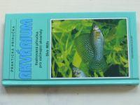 Mills - Akvárium - Ilustrovaná příručka pro začínající akvaristy (2004)