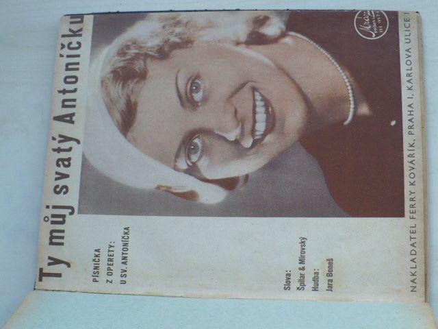 Ty můj svatý Antoníčku, Náš starý c.k. polní maršálek, On a jeho sestra, Fidlovačka (Slib, Se srdcem divno hrát), Písně Závišovy, Cikánka, Nikdy se nevrátí..., Le soir sur la mer, Humoreska (1906 - 1933)