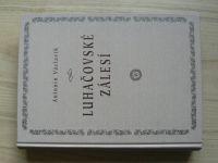 Václavík - Luhačovské zálesí (2005) přispěvky k národopisné hranici Valašska, Slovenska a Hané