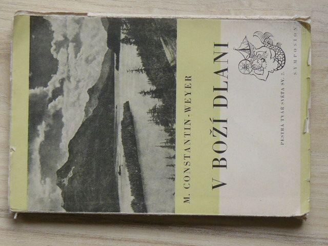Weyer - V boží dlani (Symposion 1947) Lovcovy toulky kanadskou přírodou