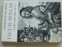 Richter - Václav Hollar - Umělec a jeho doba 1607 - 1677 (1977)
