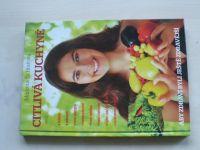 Šichtařová - Citlivá kuchyně aby zdraví byli ještě zdravější (2013)