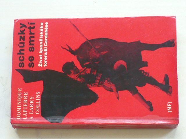 Lapierre, Collins - Schůzky se smrtí - Život španělského torera El Cordobése (1972)