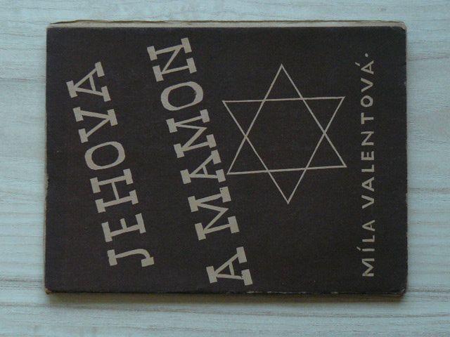Míla Valentová - Jehova a mamon - Utopický román ze židovského života