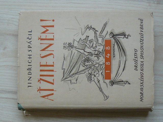 Spáčil - Ať žije sněm! (1947) Román o národním probuzení Moravy kolem Kroměřížského sněmu 1848