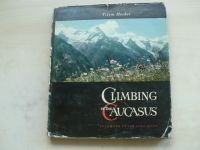 Heckel - Climbing in The Caucasus - Foreword by sir John Hunt (1958) anglicky
