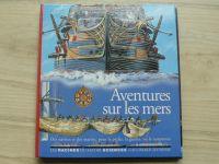 Aventures sur les mers - Dobrodružství na moři,  Gallimard Jeunesse 1995, froncouzsky