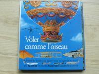 Voler comme l´oiseau - Létat jako pták, Gallimard Jeunesse 1994, francouzsky