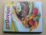 Grilování - Příprava chutných pokrmů na venkovním grilu (2008)