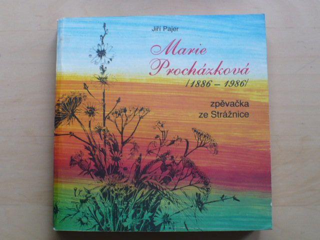 Pajer - Marie Procházková (1886-1986) zpěvačka ze Strážnice (1986)