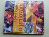 Treuillé, Erath - Velká kniha o grilování (2003)