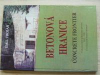 Trojan - Betonová hranice - Československé pohraniční opevnění 1935-1938 (1994)