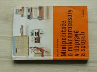 Zavoral - Minipoočítače a mikroprocesory v dopravě a spojích (Nadas 1982)