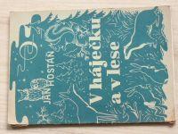 Jan Hostáň - V háječku a v lese (1943) Básně pro malé čtenáře i nečtenáře