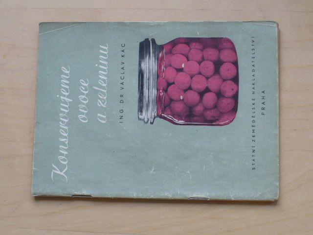 Kác - Konservujeme ovoce a zeleninu (SZN 1955)
