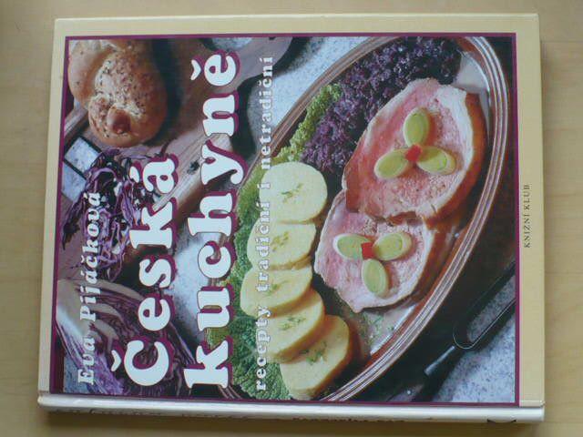 Pijáčková - Česká kuchyně - recepty tradiční i netradiční (1999)