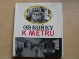 Pošusta - Od koňky k metru (1975) Praha