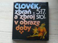 Klučina - Člověk, zbraň a zbroj v obraze doby - 5.-17. stol. (1983)