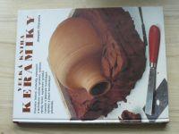 Chavarria - Velká kniha keramiky (1996) historie, materiály, vybavení, techniky ručního vytváření...