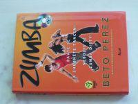 Perez - Zumba - Bavte se a zhubněte tancem! Nebojte se zumba diety! (2010) + DVD