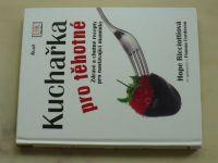 Ricciottiová - Kuchařka pro těhotné - Zdravé a chutné recepty pro nastávající maminky (2009)