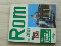 Rom und Vatikan - Die ganze Stadt in Farben (Plurigraf  1982, německy)