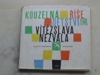 Fischerová-Nezvalová - Kouzelná říše dětství Vítězslava Nezvala (1962)