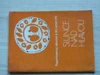 Slunce nad hlavou - Repertoárový sborník k 30. výročí PO SSM (1979)