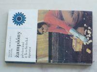 Staněk - Žampióny - Pěstování a kuchyňská úprava (1977)