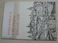 Doba Karla IV. v dějinách národů ČSSR (1978) katalog výstavy