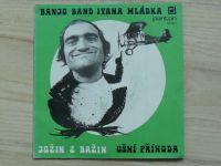 Banjo Band Ivana Mládka – Jožin Z Bažin / Ušní Příhoda (1977)