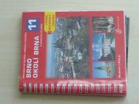 David, Soukup - Brno, okolí Brna s mapovým atlasem (2004) Průvodce po Čechách, Moravě, a Slezsku 11.