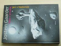 Gaarder - Jako v zrcadle, jen v hádance (2014)
