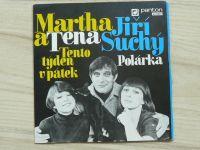 Martha+Tena: Tento týden v pátek / Polárka (SP 1978)