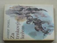 Pohl - Za trnkovým keřem (1985)