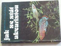 Zukal , Frank - Jak se stát akvaristou (1982)