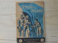 Kadlec - Rytíři z Modré - Bojovníci sv.13 (Orbis 1946)