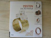 Marthe le Van - Prsten za 30 minut (2013) 60 originálních návrhů šperků snadno a rychle