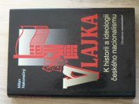 Nakonečný - Vlajka - K historii a ideologii českého nacionalismu (2001)